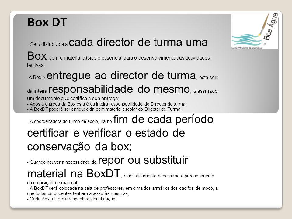 Box DT - Será distribuída a cada director de turma uma Box, com o material básico e essencial para o desenvolvimento das actividades lectivas;