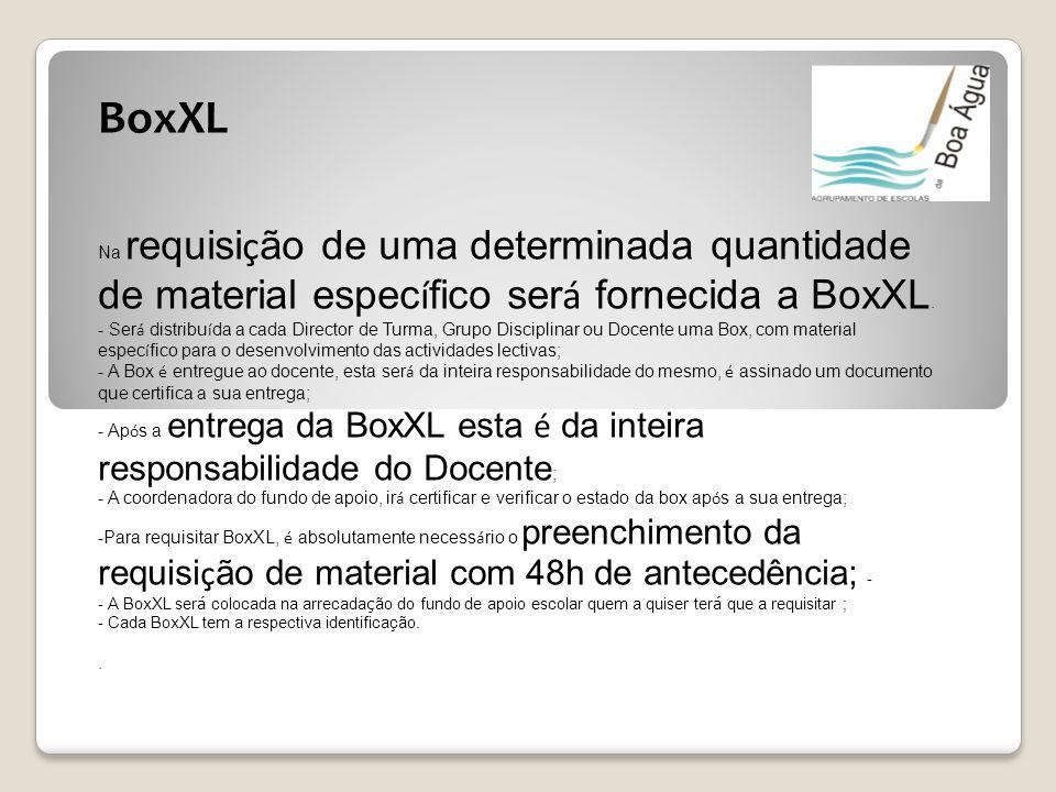BoxXL Na requisição de uma determinada quantidade de material específico será fornecida a BoxXL.