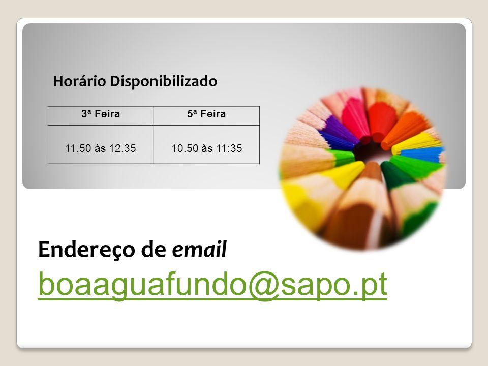 boaaguafundo@sapo.pt Endereço de email Horário Disponibilizado