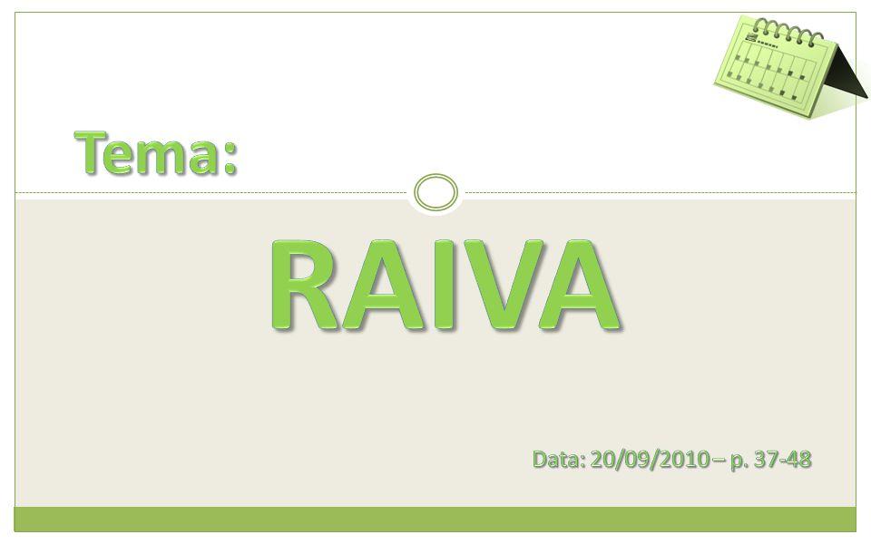 Tema: RAIVA Data: 20/09/2010 – p. 37-48