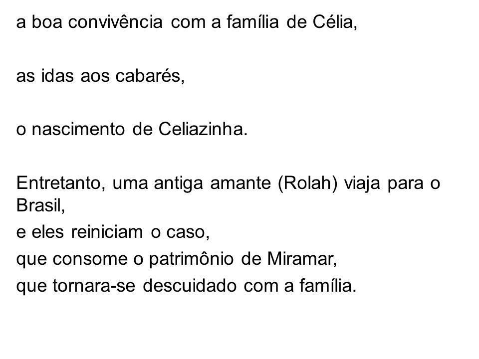 a boa convivência com a família de Célia,