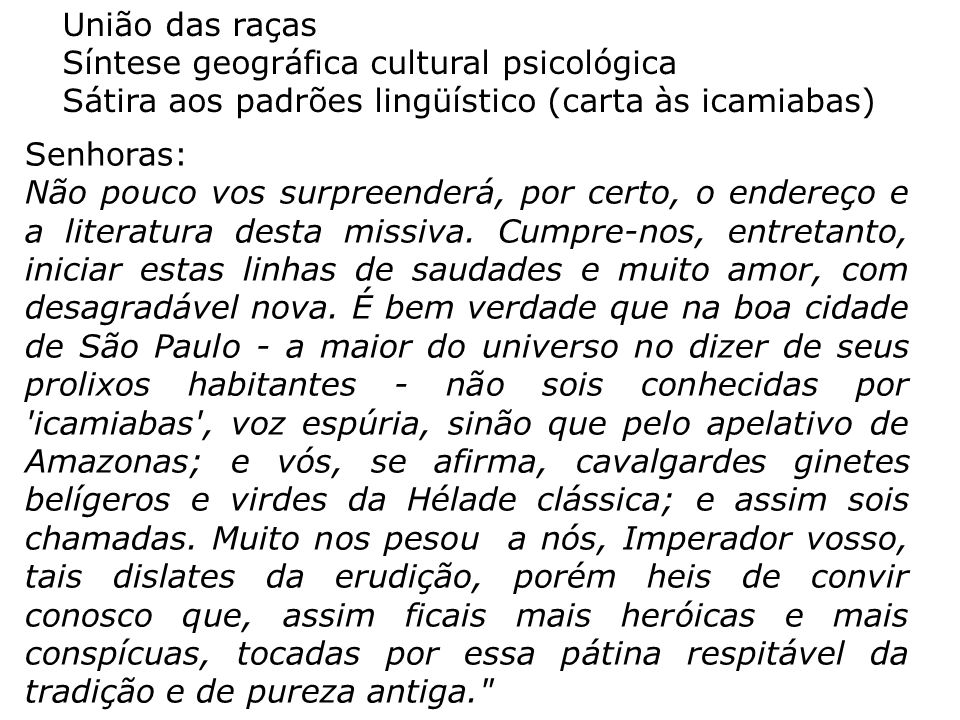 União das raças Síntese geográfica cultural psicológica. Sátira aos padrões lingüístico (carta às icamiabas)