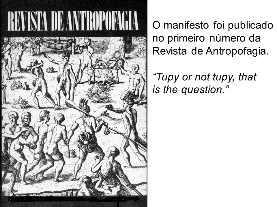 O manifesto foi publicado no primeiro número da Revista de Antropofagia.