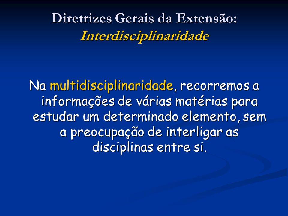 Diretrizes Gerais da Extensão: Interdisciplinaridade