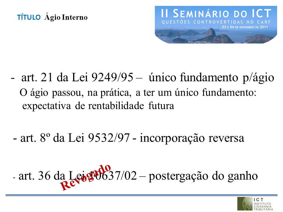 art. 21 da Lei 9249/95 – único fundamento p/ágio