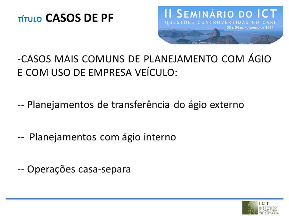 - Planejamentos de transferência do ágio externo