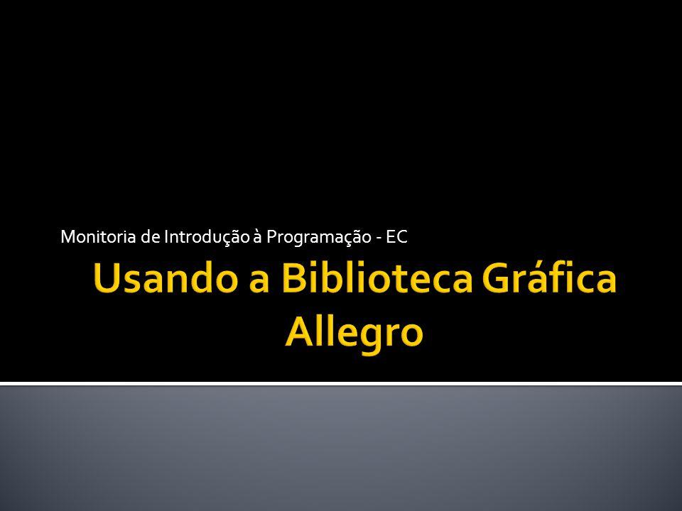 Usando a Biblioteca Gráfica Allegro