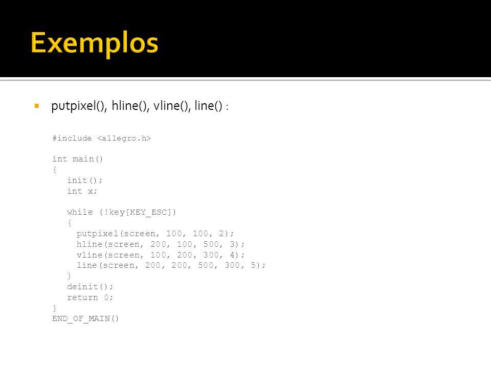 Exemplos putpixel(), hline(), vline(), line() : int main() { init();