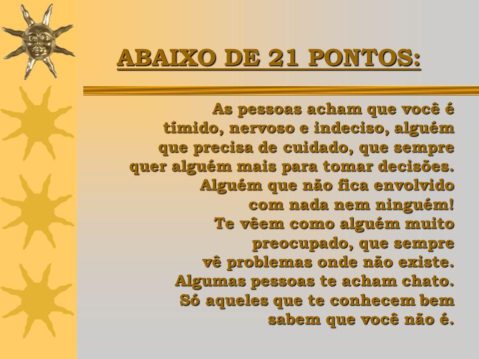 ABAIXO DE 21 PONTOS: