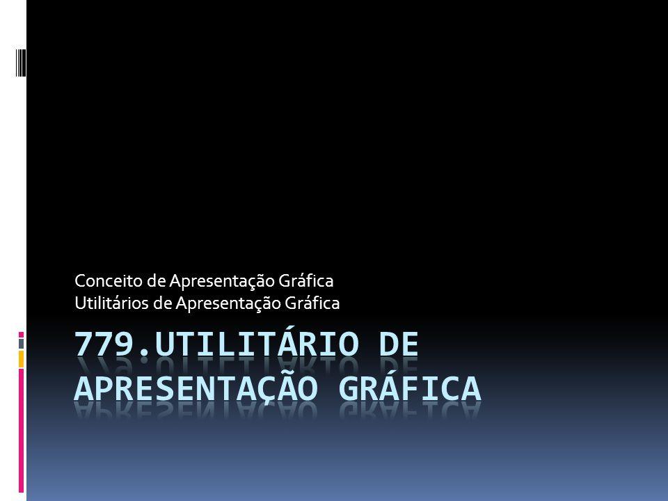 779.Utilitário de Apresentação Gráfica