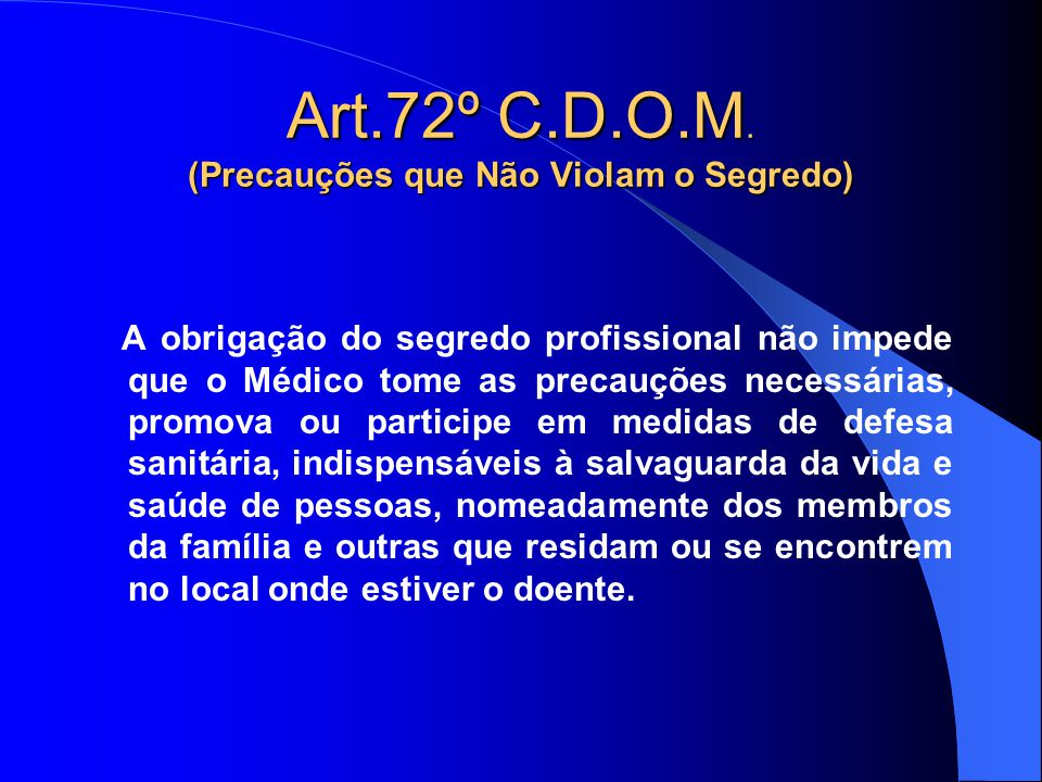 Art.72º C.D.O.M. (Precauções que Não Violam o Segredo)