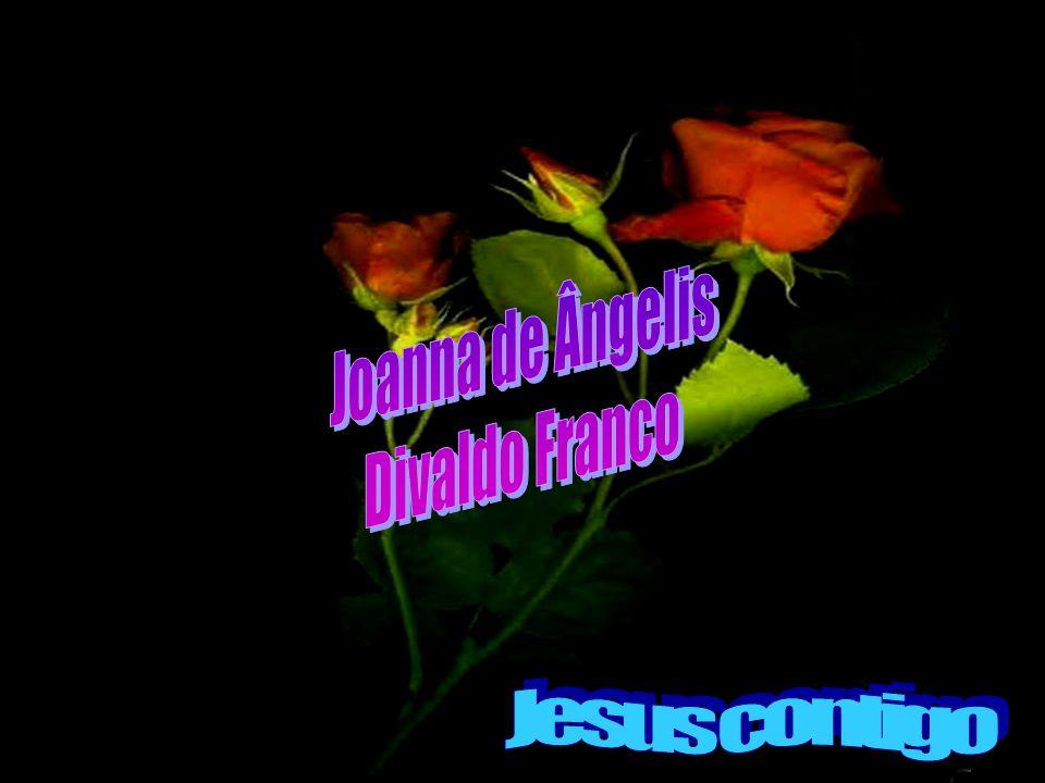 Joanna de Ângelis Divaldo Franco Sinais Jesus contigo
