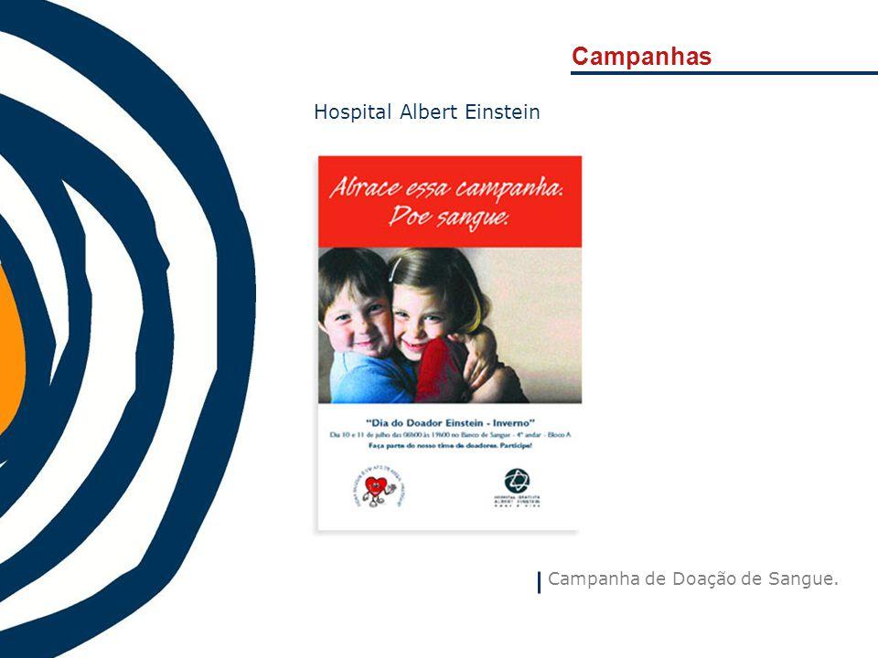 Campanhas Hospital Albert Einstein Campanha de Doação de Sangue.