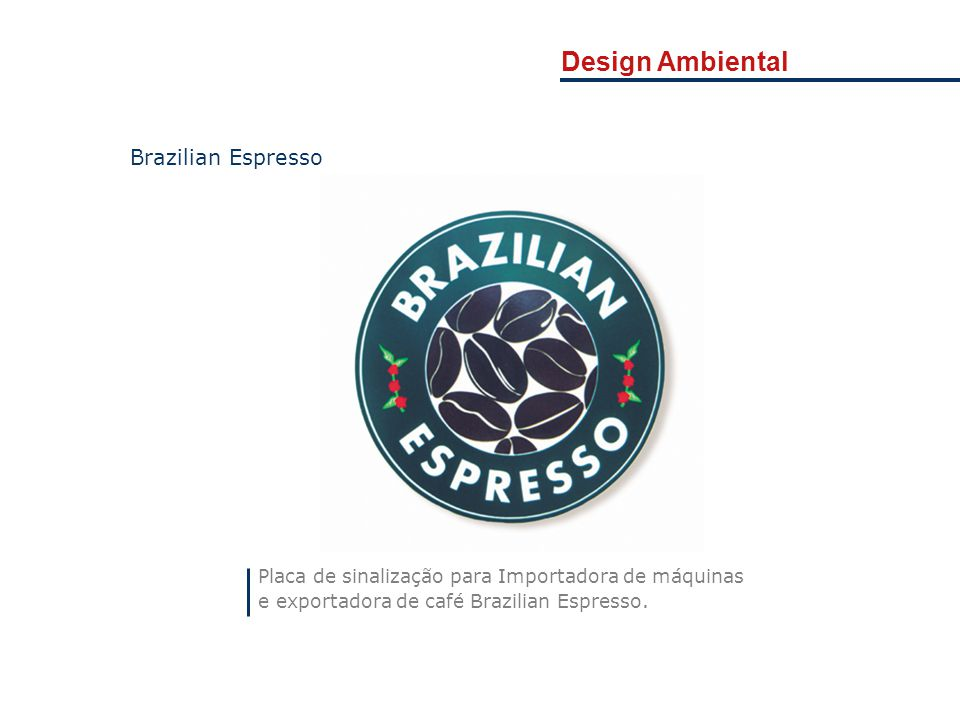 Design Ambiental Brazilian Espresso