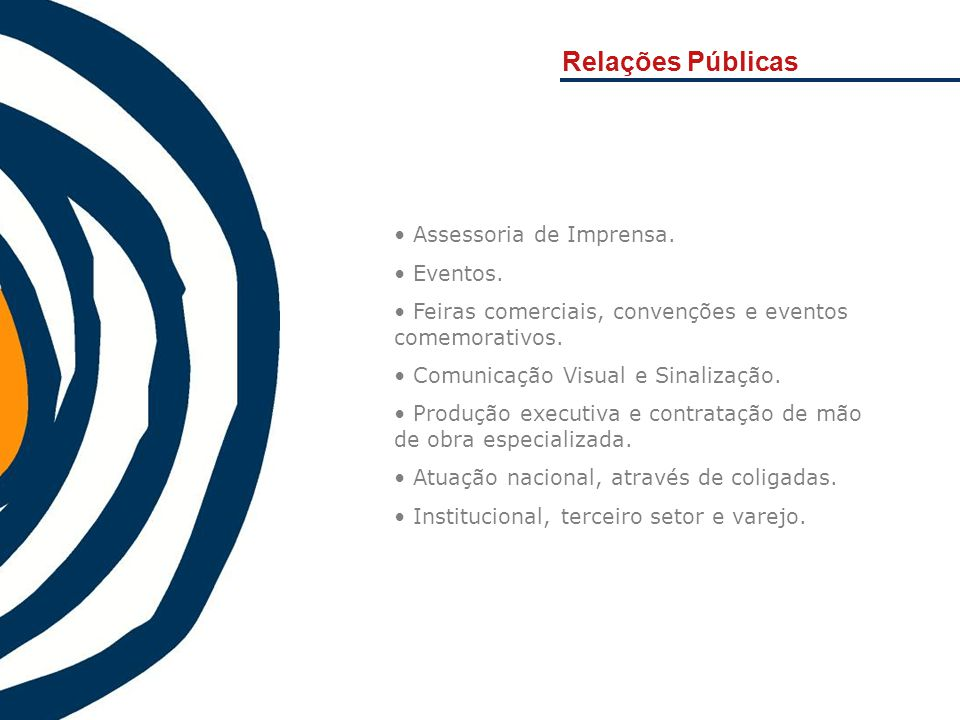 Relações Públicas Assessoria de Imprensa. Eventos.