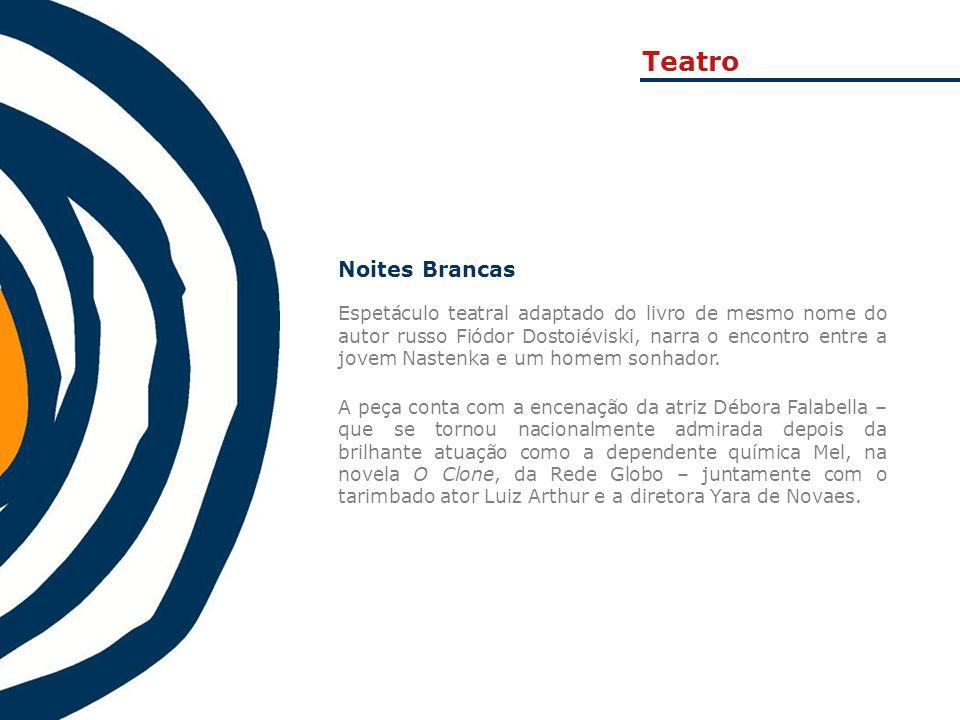 Teatro Noites Brancas.