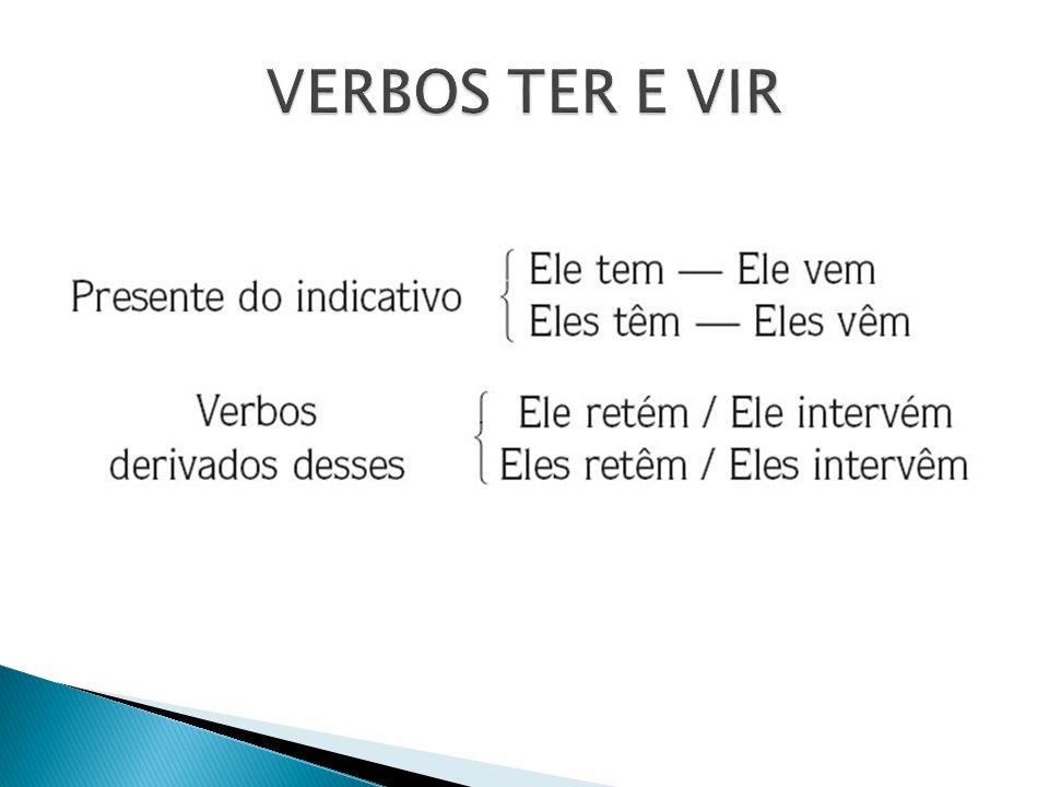 VERBOS TER E VIR