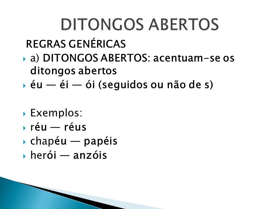 DITONGOS ABERTOS REGRAS GENÉRICAS