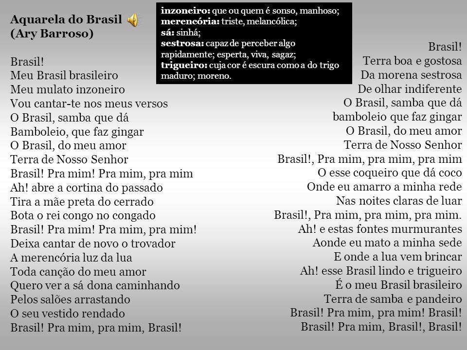 Vou cantar-te nos meus versos O Brasil, samba que dá