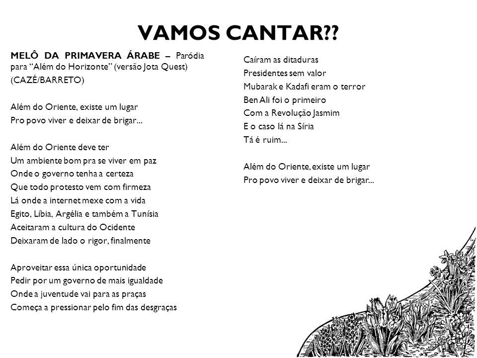 VAMOS CANTAR MELÔ DA PRIMAVERA ÁRABE – Paródia para Além do Horizonte (versão Jota Quest) (CAZÉ/BARRETO)