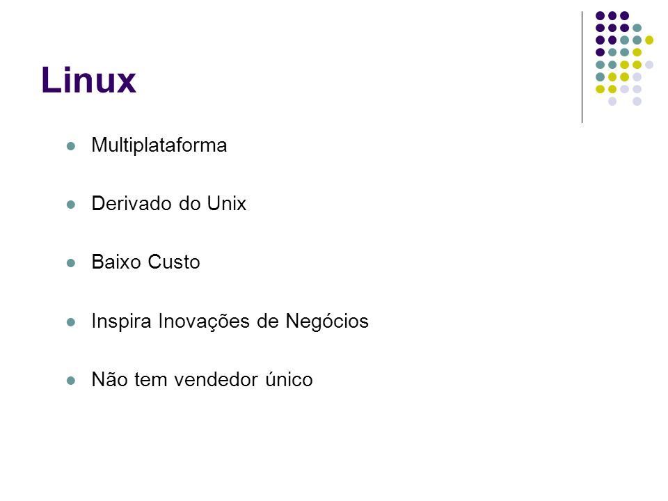 Linux Multiplataforma Derivado do Unix Baixo Custo