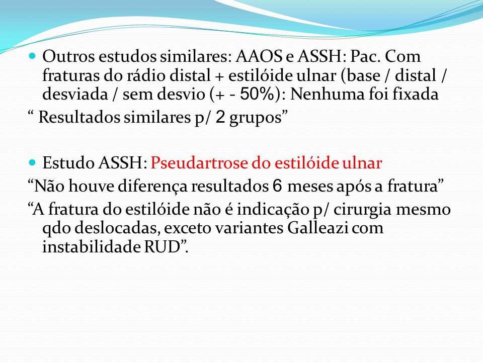 Outros estudos similares: AAOS e ASSH: Pac