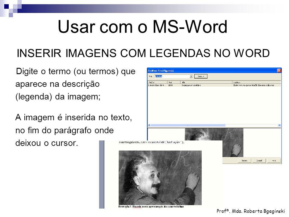 Usar com o MS-Word INSERIR IMAGENS COM LEGENDAS NO WORD