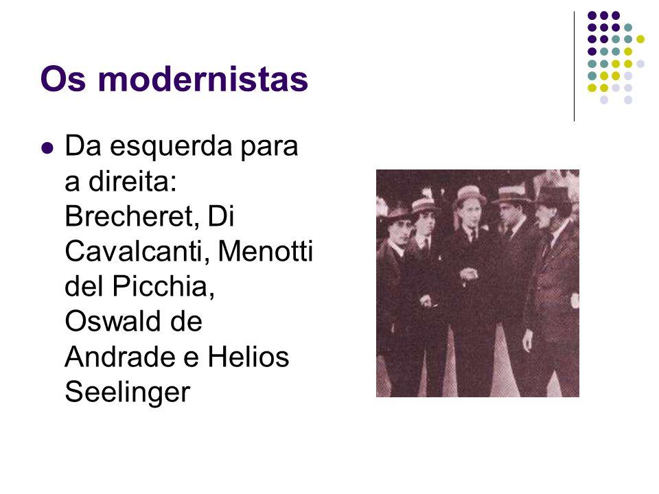 Os modernistas Da esquerda para a direita: Brecheret, Di Cavalcanti, Menotti del Picchia, Oswald de Andrade e Helios Seelinger.