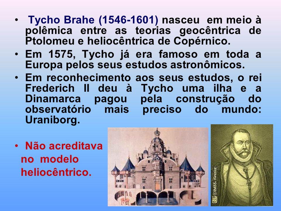 Tycho Brahe (1546-1601) nasceu em meio à polêmica entre as teorias geocêntrica de Ptolomeu e heliocêntrica de Copérnico.