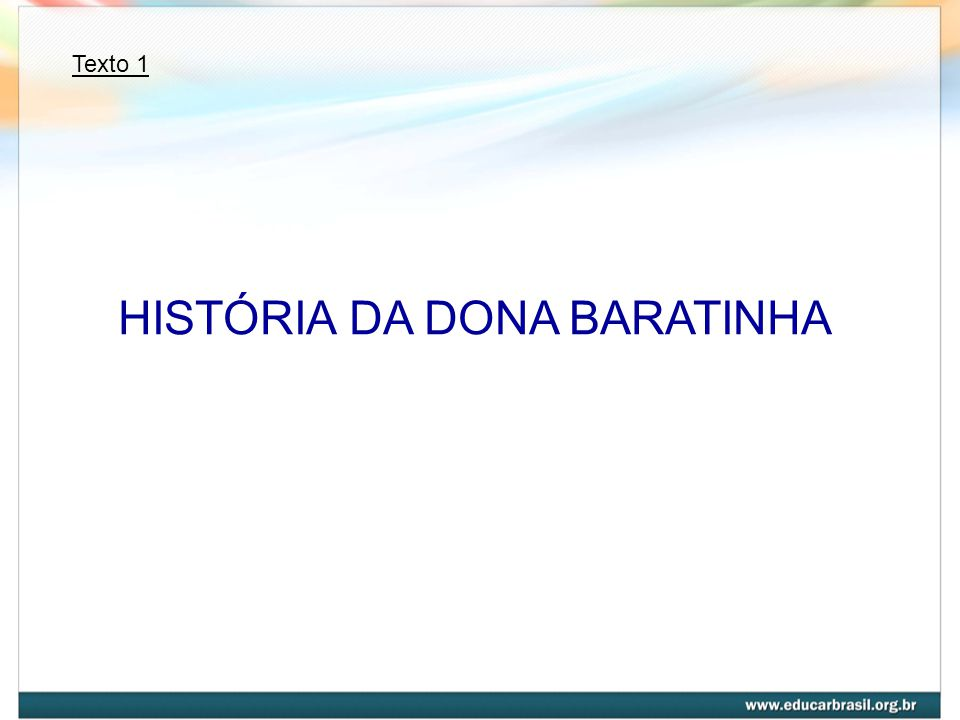 HISTÓRIA DA DONA BARATINHA