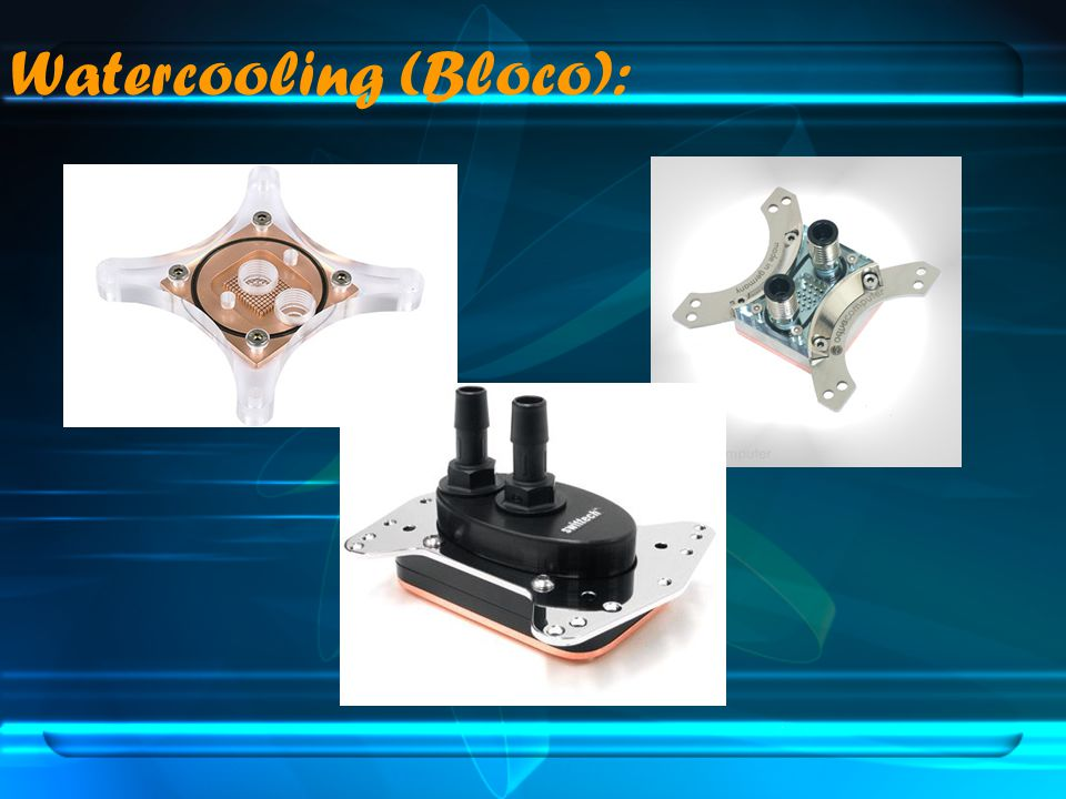 Watercooling (Bloco):