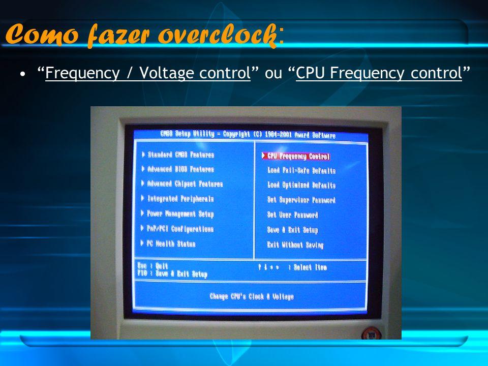 Como fazer overclock: Frequency / Voltage control ou CPU Frequency control