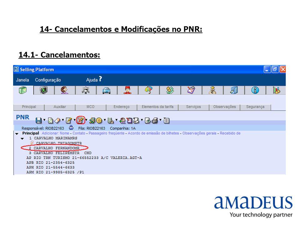 14- Cancelamentos e Modificações no PNR: