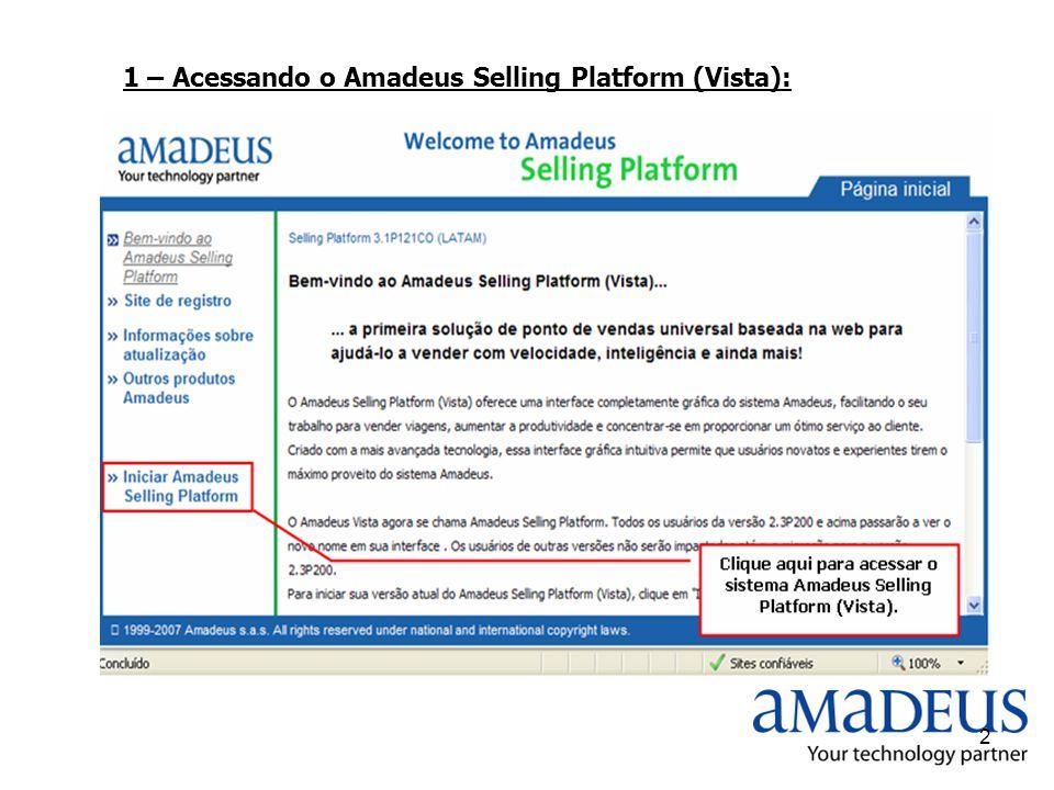 1 – Acessando o Amadeus Selling Platform (Vista):