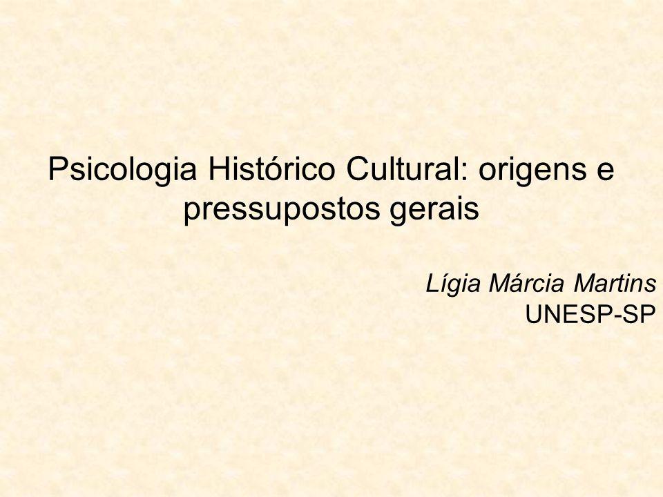 Psicologia Histórico Cultural: origens e pressupostos gerais