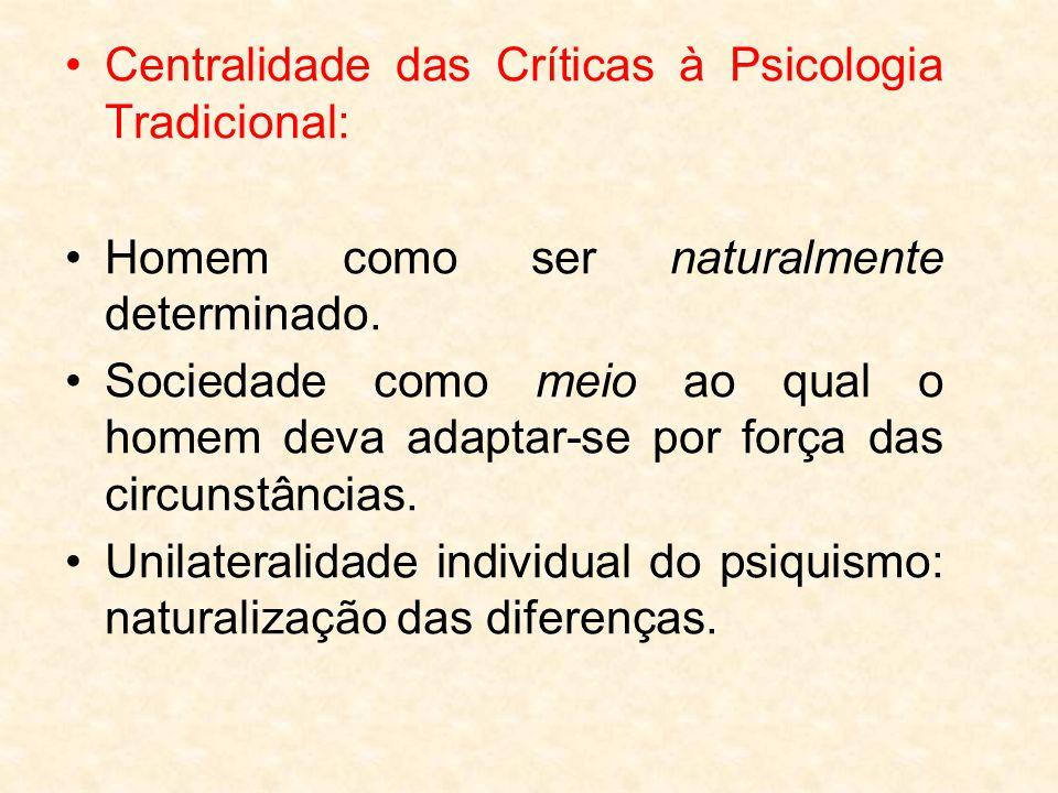 Centralidade das Críticas à Psicologia Tradicional: