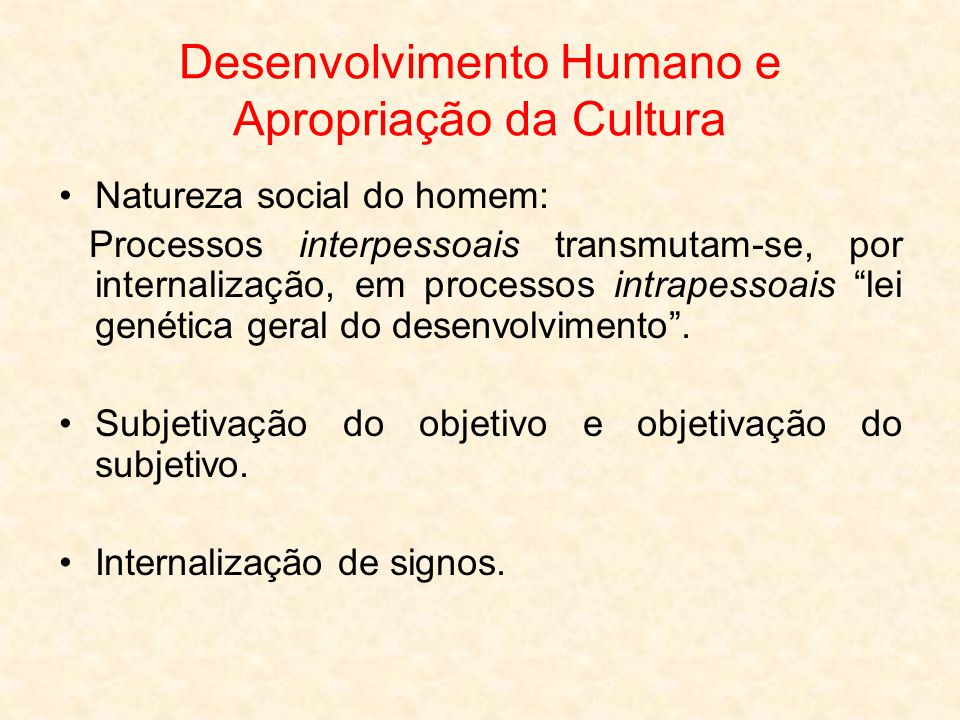 Desenvolvimento Humano e Apropriação da Cultura
