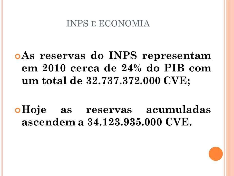 Hoje as reservas acumuladas ascendem a 34.123.935.000 CVE.