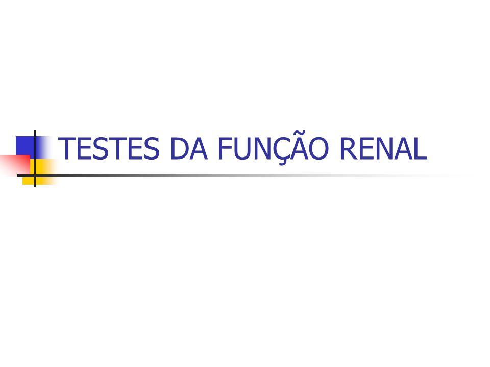 TESTES DA FUNÇÃO RENAL