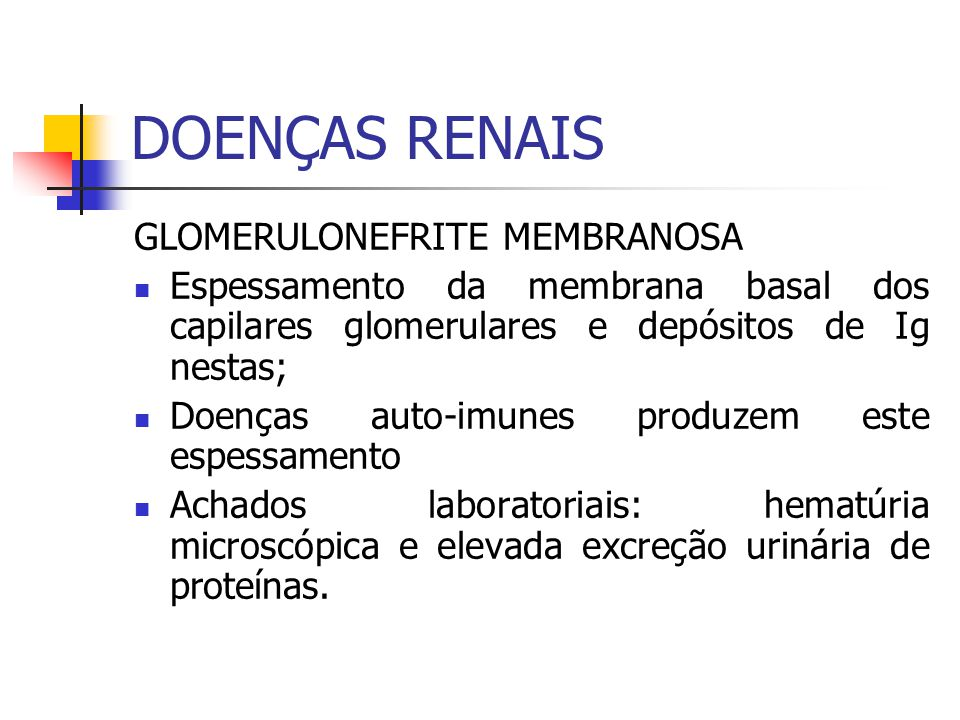 DOENÇAS RENAIS GLOMERULONEFRITE MEMBRANOSA