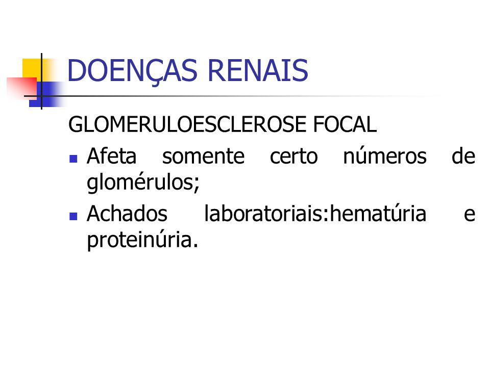 DOENÇAS RENAIS GLOMERULOESCLEROSE FOCAL