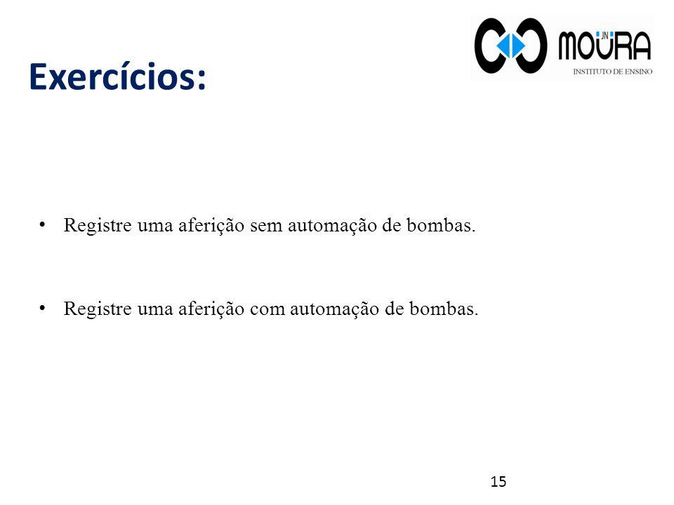 Exercícios: Registre uma aferição sem automação de bombas.
