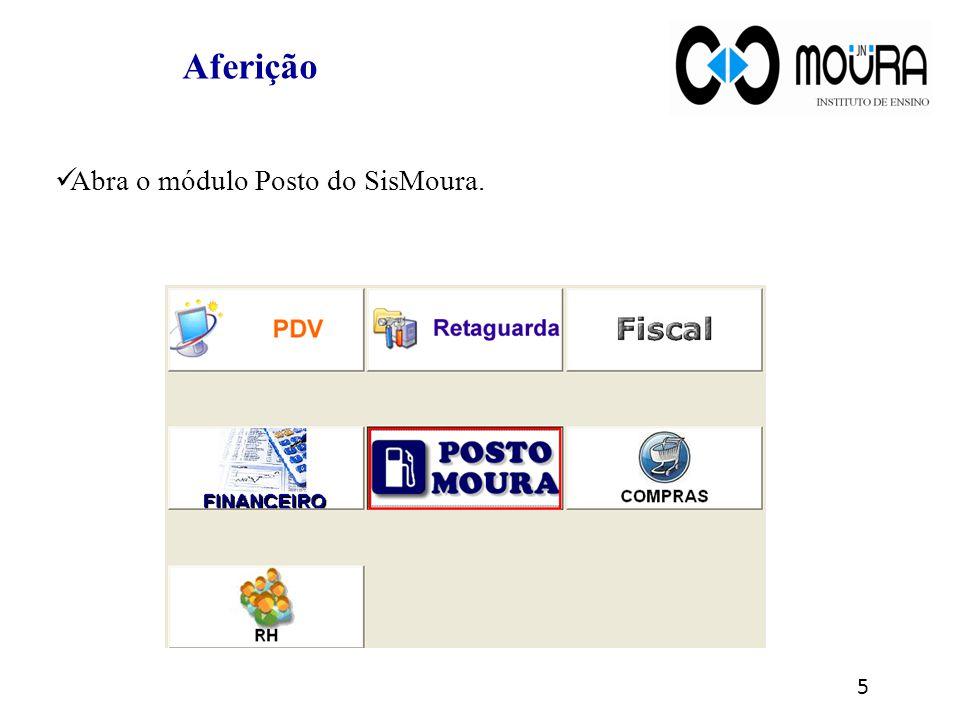 Aferição Abra o módulo Posto do SisMoura.