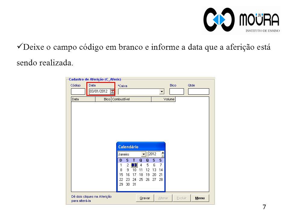 Deixe o campo código em branco e informe a data que a aferição está sendo realizada.