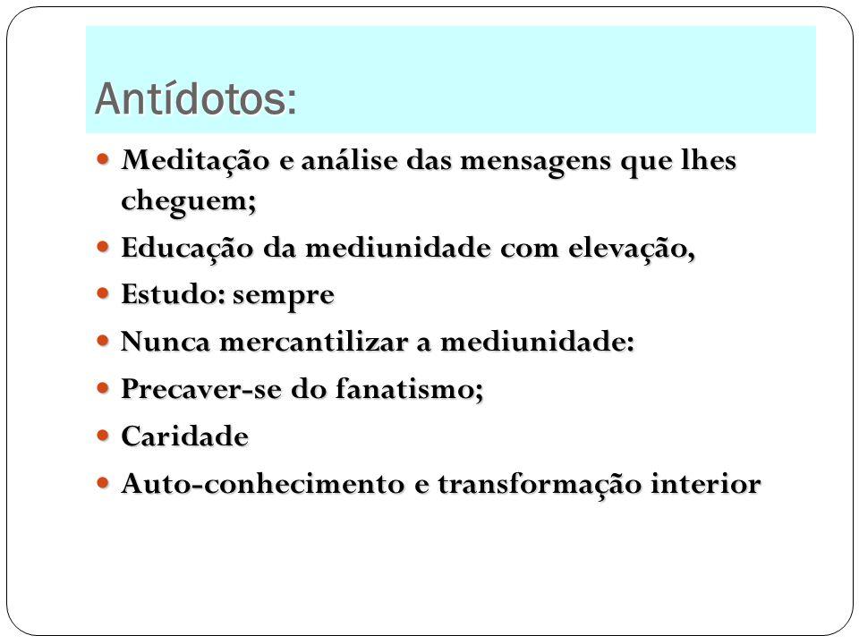 Antídotos: Meditação e análise das mensagens que lhes cheguem;