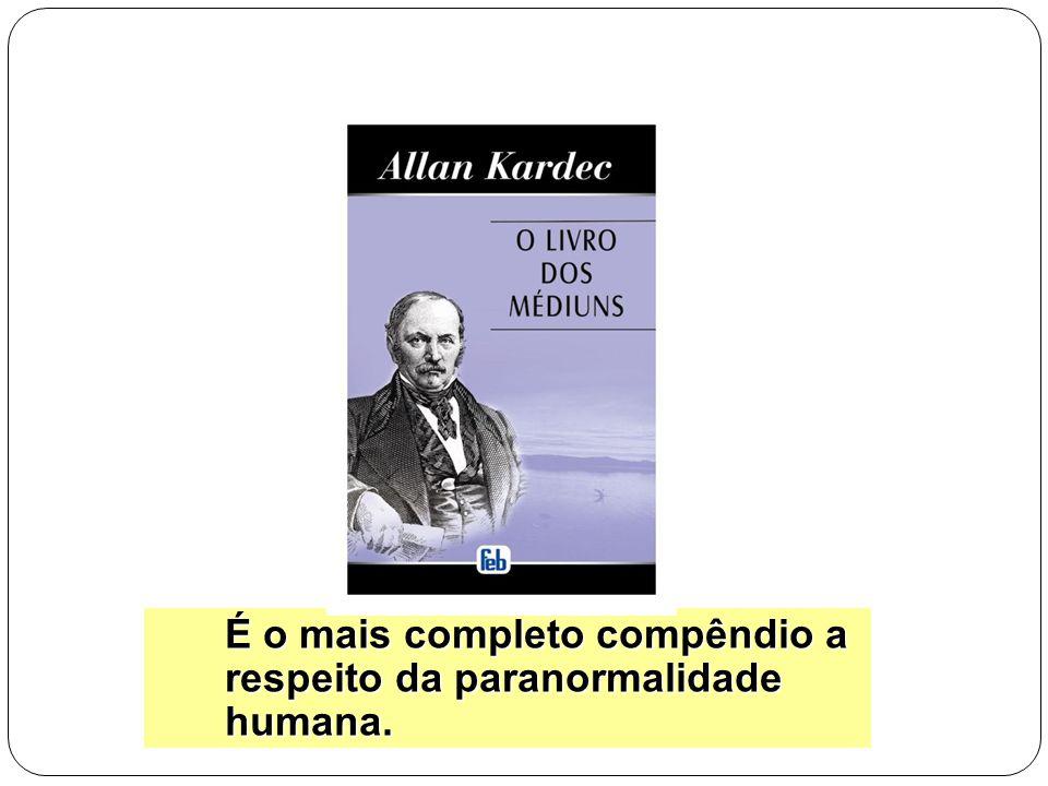 É o mais completo compêndio a respeito da paranormalidade humana.