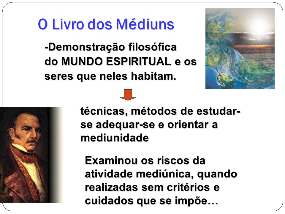 O Livro dos Médiuns -Demonstração filosófica do MUNDO ESPIRITUAL e os