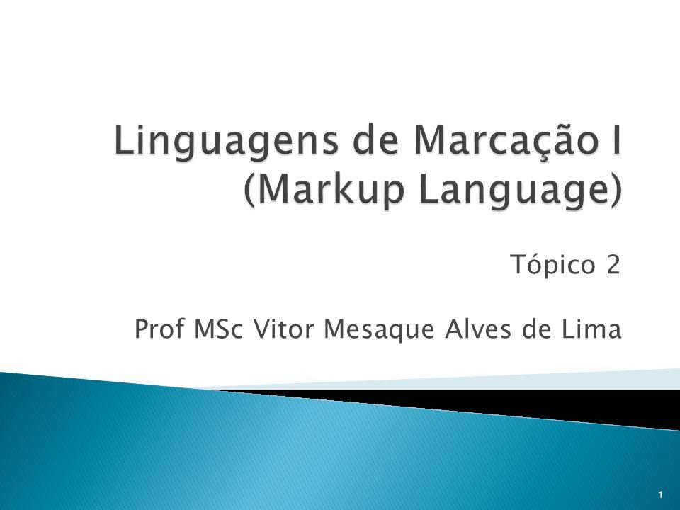 Linguagens de Marcação I (Markup Language)