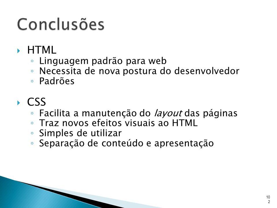 Conclusões HTML CSS Linguagem padrão para web