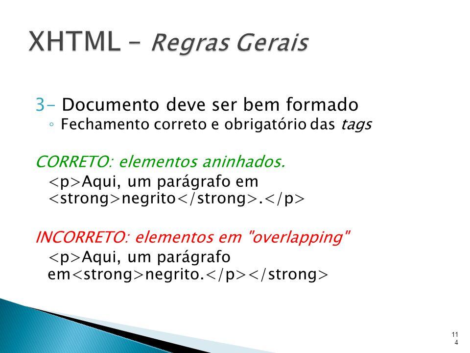 XHTML – Regras Gerais 3- Documento deve ser bem formado